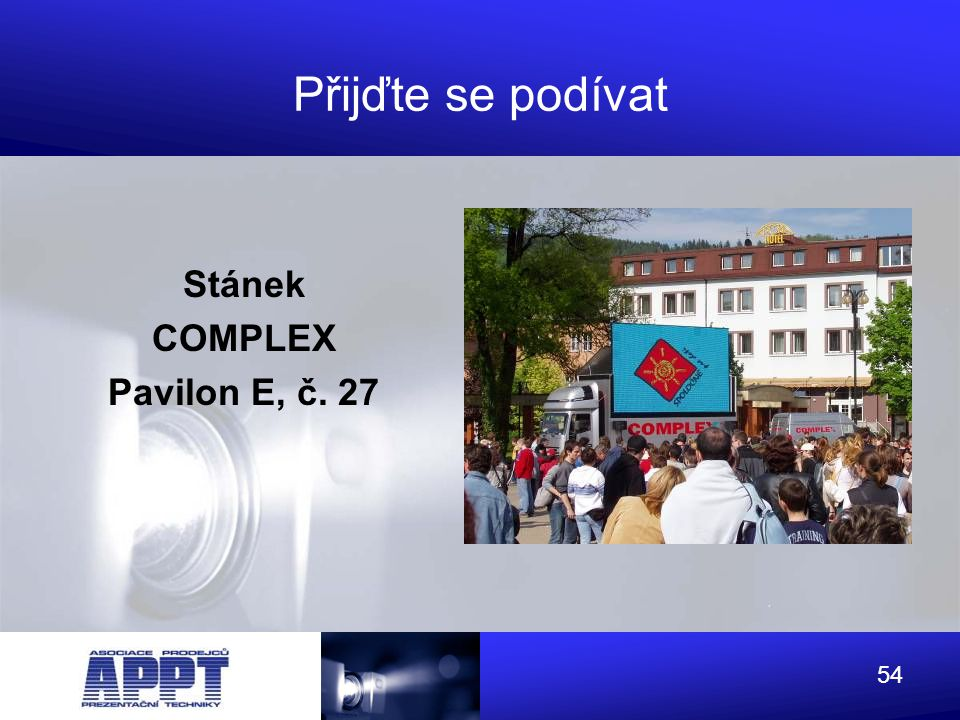 Přijďte se podívat Stánek COMPLEX Pavilon E, č. 27