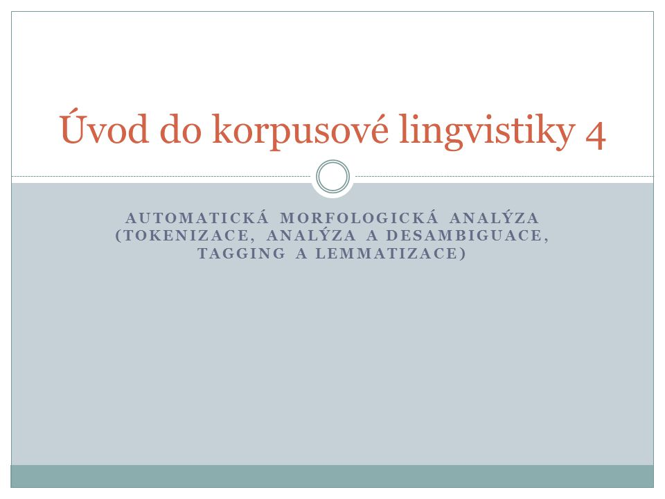 Úvod do korpusové lingvistiky 4