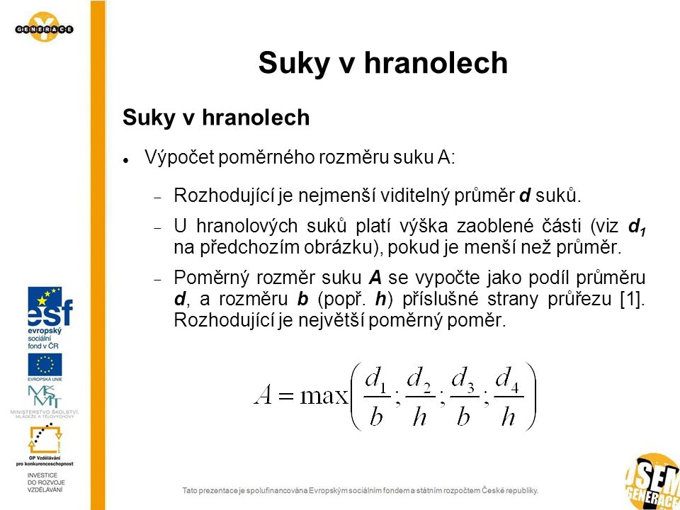 Suky v hranolech Suky v hranolech Výpočet poměrného rozměru suku A: