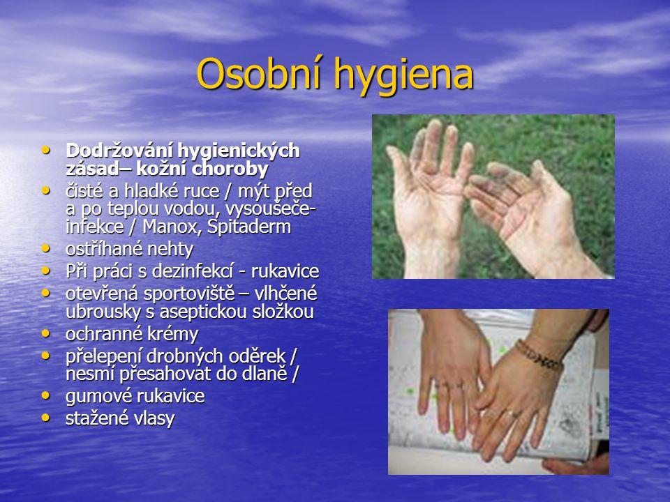 Osobní hygiena Dodržování hygienických zásad– kožní choroby