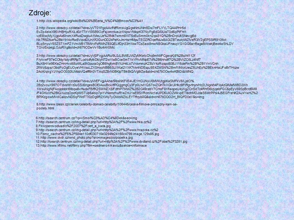 Zdroje: 1.http://cs.wikipedia.org/wiki/Bo%C5%BEena_N%C4%9Bmcov%C3%A1