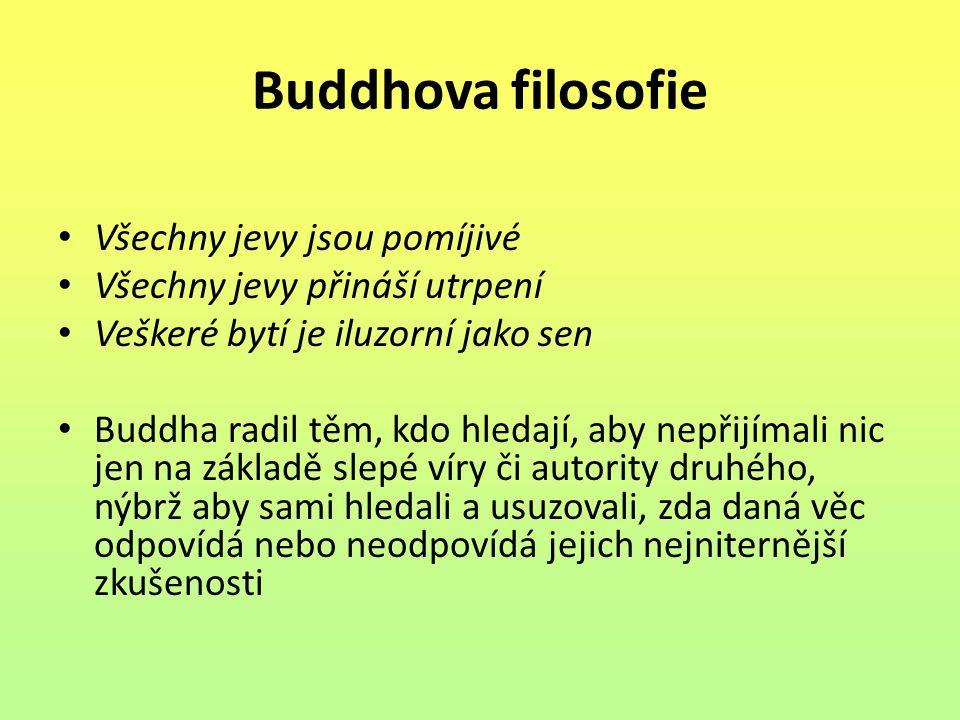 Buddhova filosofie Všechny jevy jsou pomíjivé