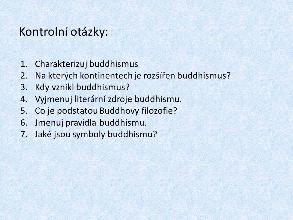 Kontrolní otázky: Charakterizuj buddhismus
