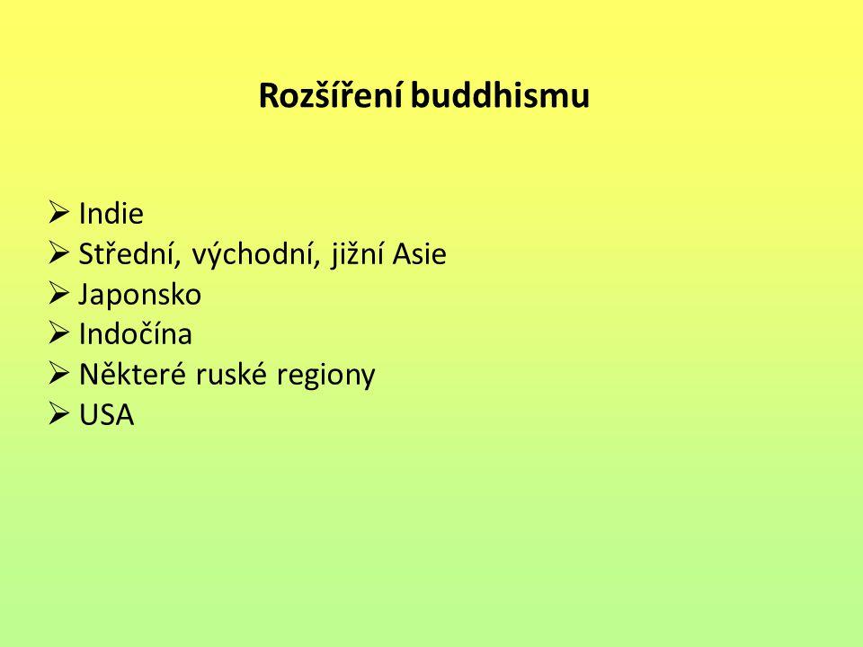 Rozšíření buddhismu Indie Střední, východní, jižní Asie Japonsko