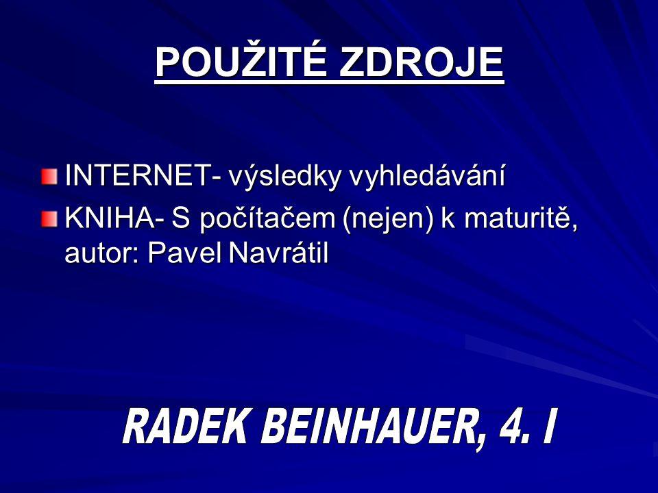 POUŽITÉ ZDROJE RADEK BEINHAUER, 4. I INTERNET- výsledky vyhledávání