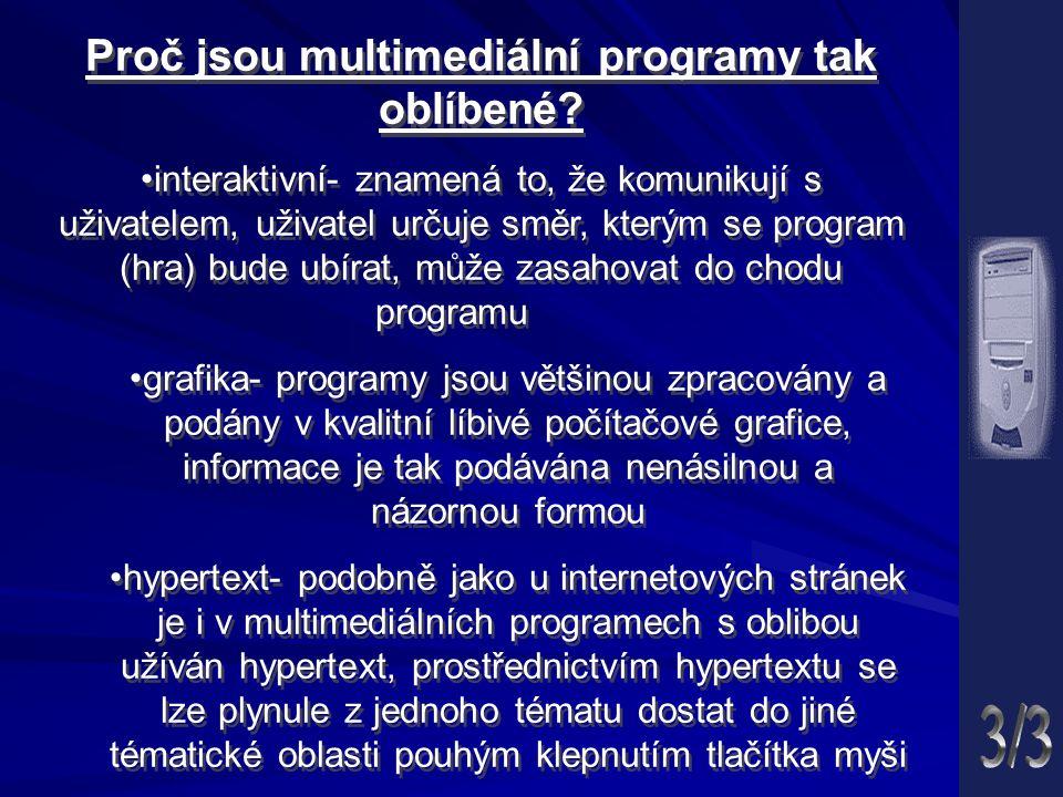 Proč jsou multimediální programy tak oblíbené