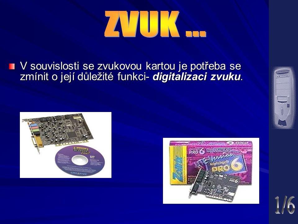 ZVUK ... V souvislosti se zvukovou kartou je potřeba se zmínit o její důležité funkci- digitalizaci zvuku.