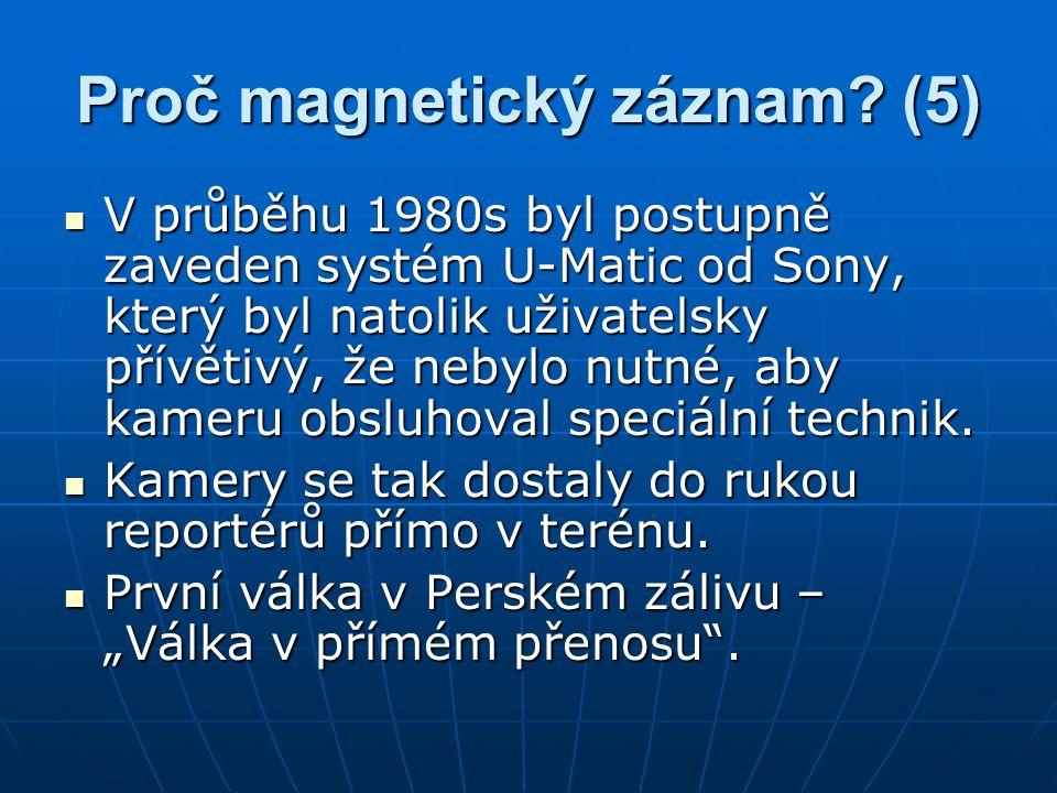 Proč magnetický záznam (5)