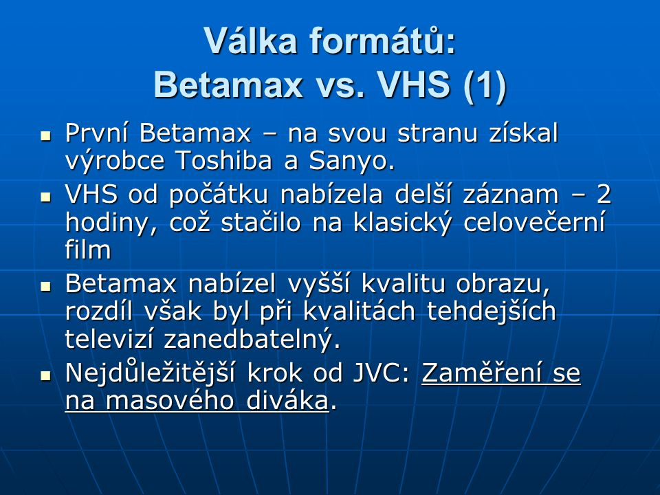 Válka formátů: Betamax vs. VHS (1)