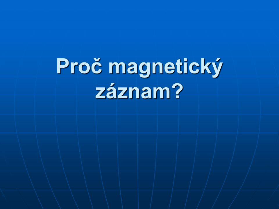 Proč magnetický záznam