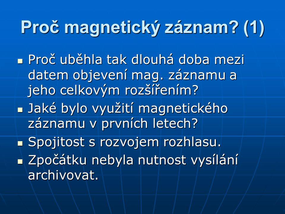 Proč magnetický záznam (1)