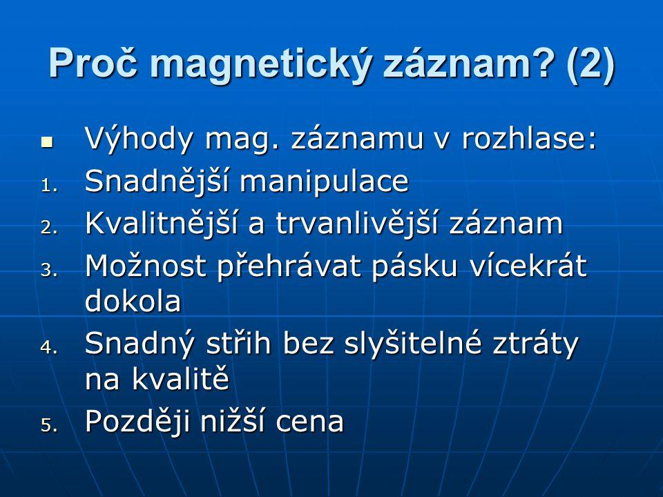 Proč magnetický záznam (2)