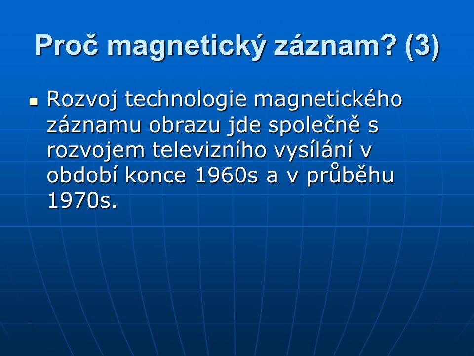 Proč magnetický záznam (3)