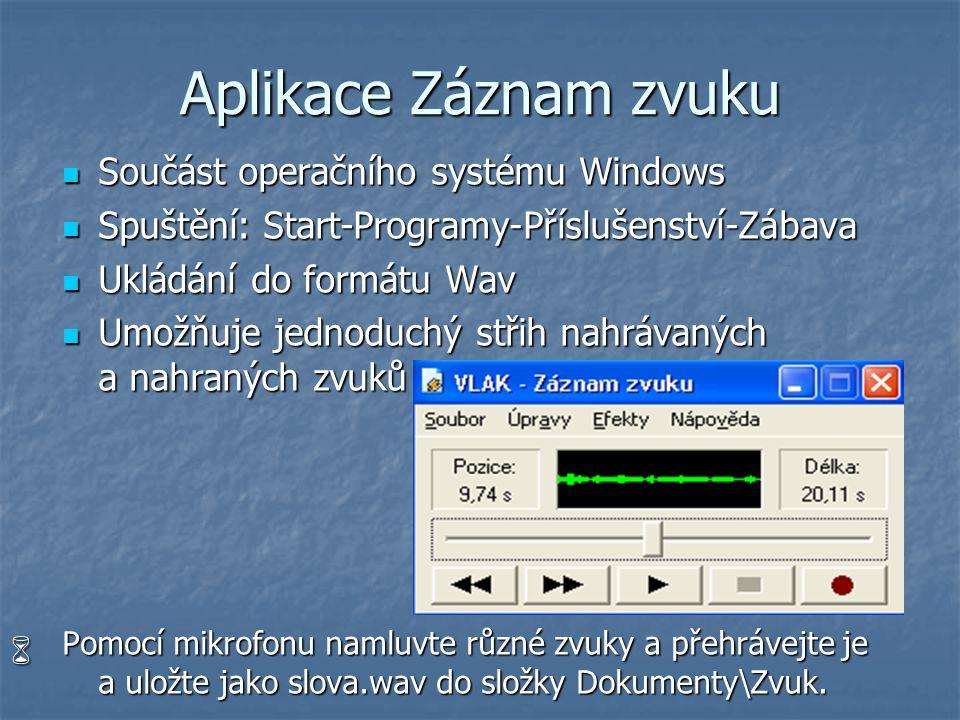 Aplikace Záznam zvuku Součást operačního systému Windows