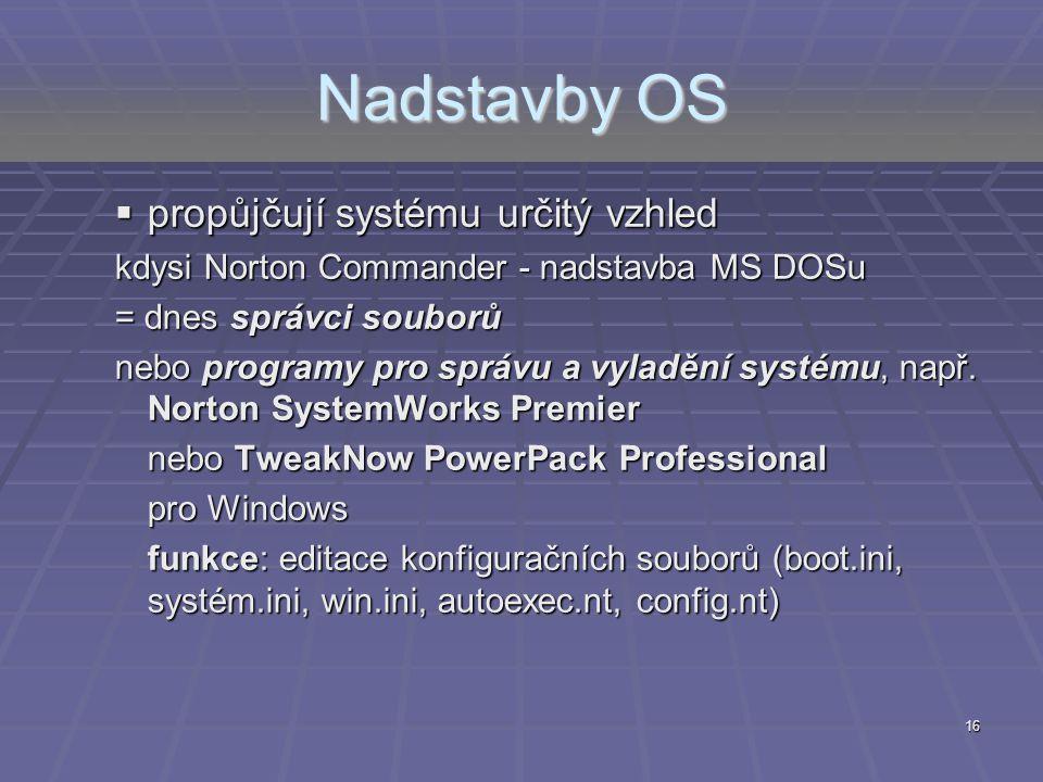 Nadstavby OS propůjčují systému určitý vzhled