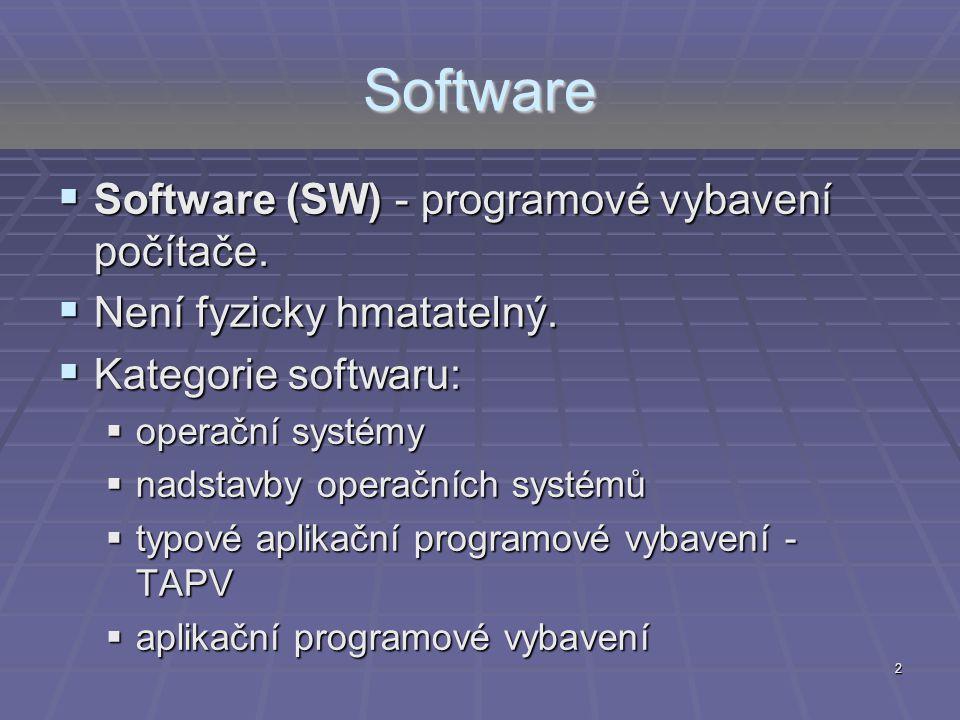 Software Software (SW) - programové vybavení počítače.