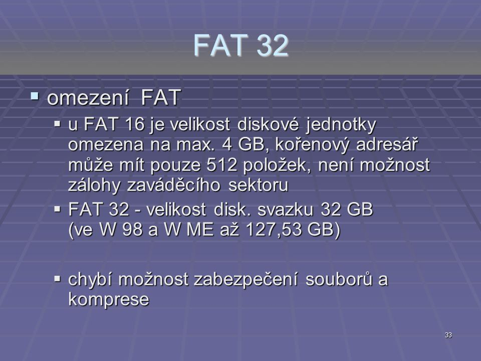 FAT 32 omezení FAT.