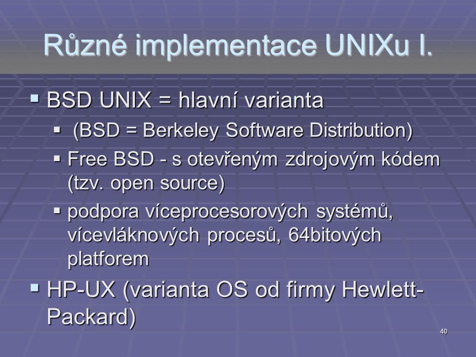 Různé implementace UNIXu I.