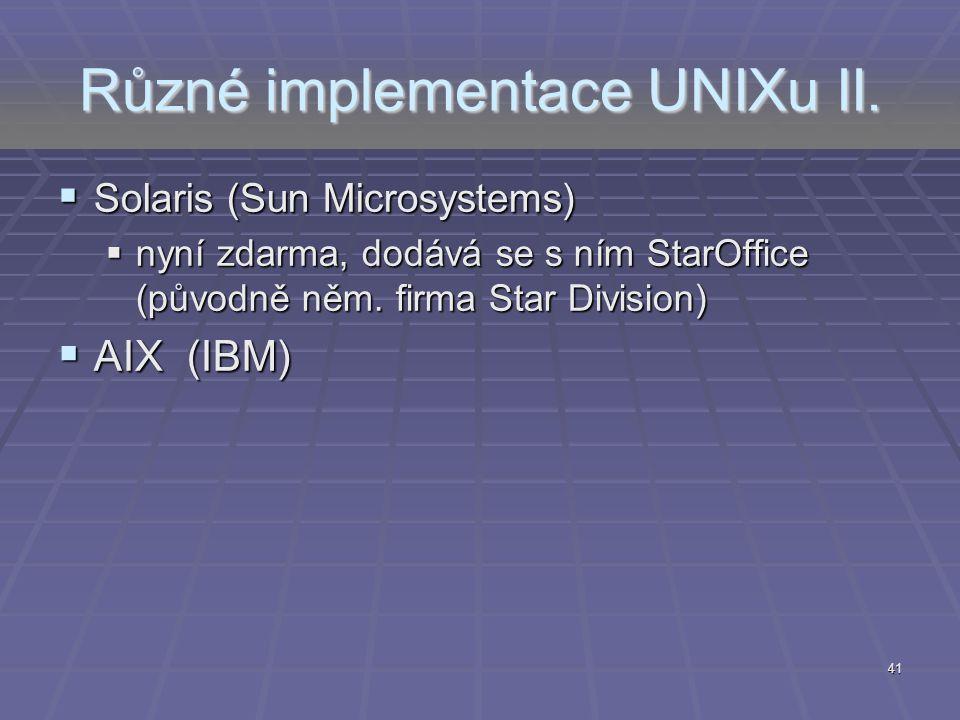 Různé implementace UNIXu II.