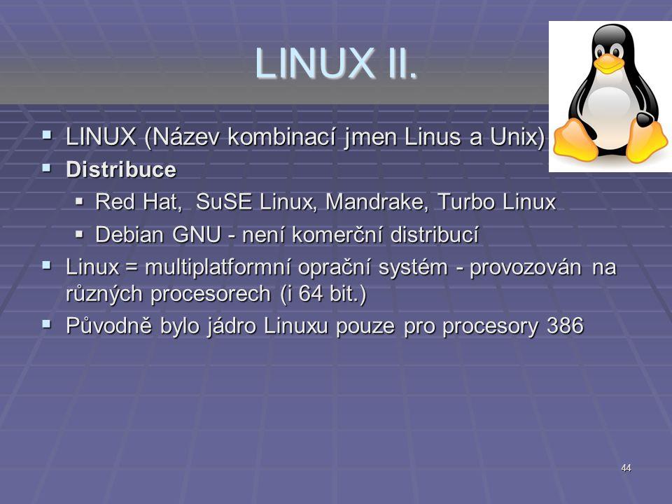 LINUX II. LINUX (Název kombinací jmen Linus a Unix) Distribuce
