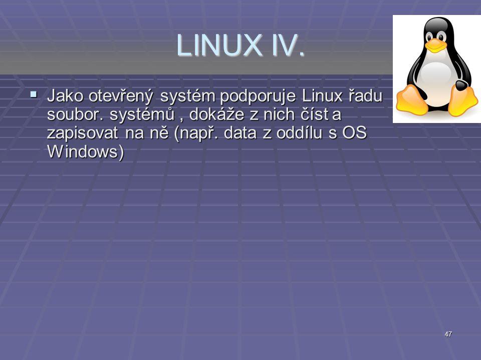 LINUX IV. Jako otevřený systém podporuje Linux řadu soubor.