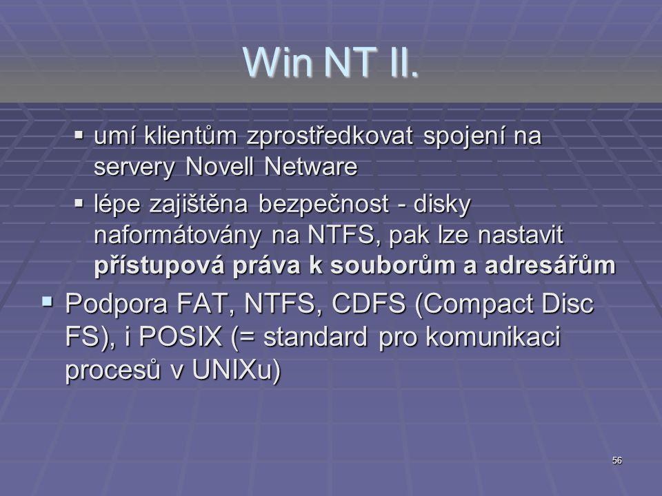 Win NT II. umí klientům zprostředkovat spojení na servery Novell Netware.
