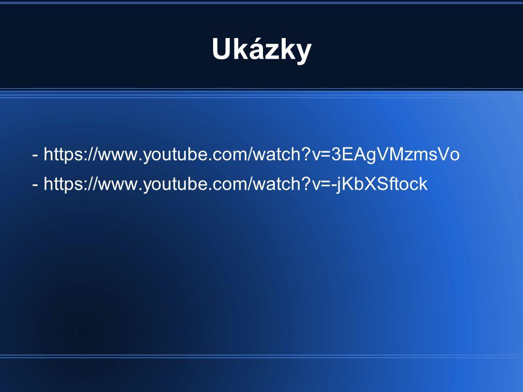 Ukázky - https://www.youtube.com/watch v=3EAgVMzmsVo