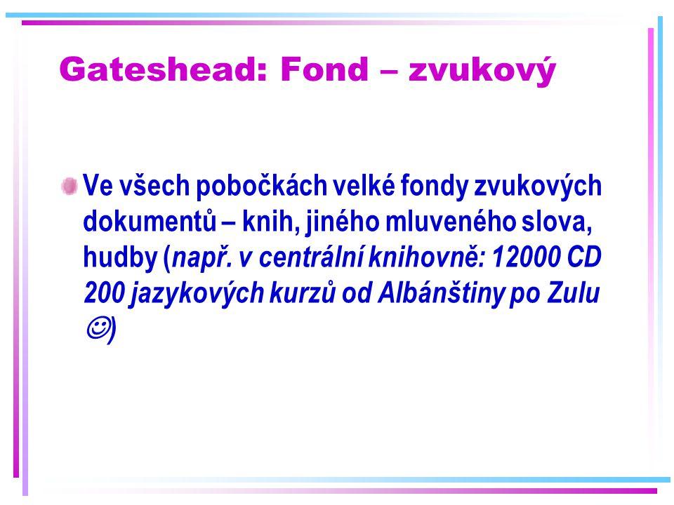 Gateshead: Fond – zvukový