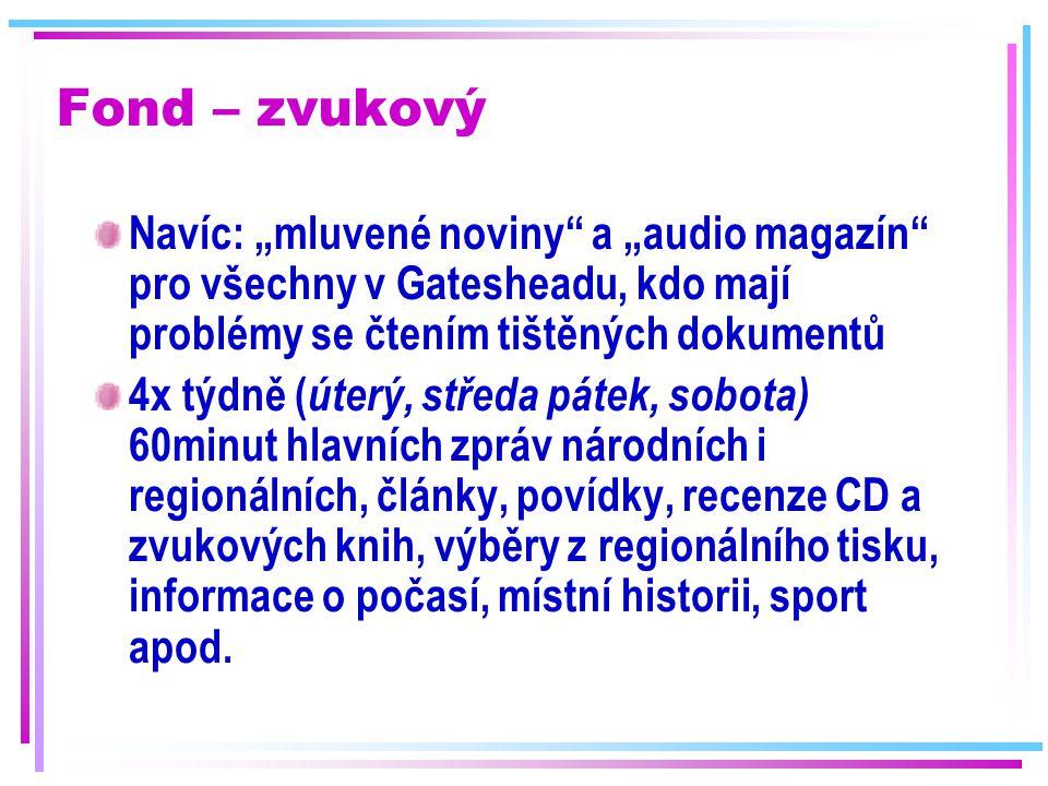 """Fond – zvukový Navíc: """"mluvené noviny a """"audio magazín pro všechny v Gatesheadu, kdo mají problémy se čtením tištěných dokumentů."""