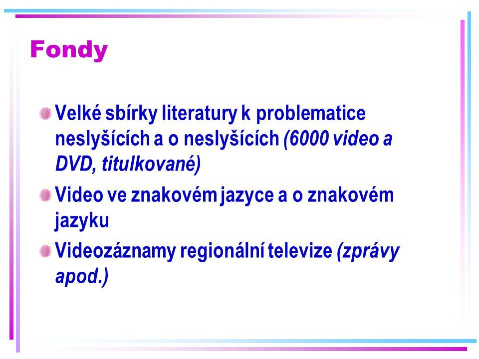 Fondy Velké sbírky literatury k problematice neslyšících a o neslyšících (6000 video a DVD, titulkované)