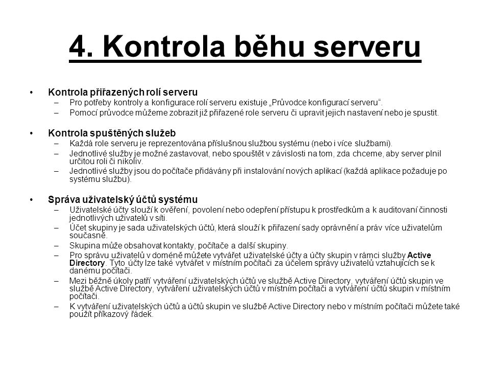 4. Kontrola běhu serveru Kontrola přiřazených rolí serveru