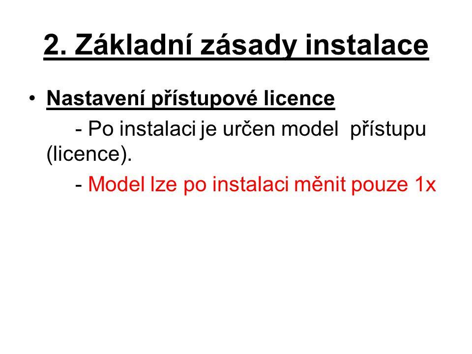 2. Základní zásady instalace