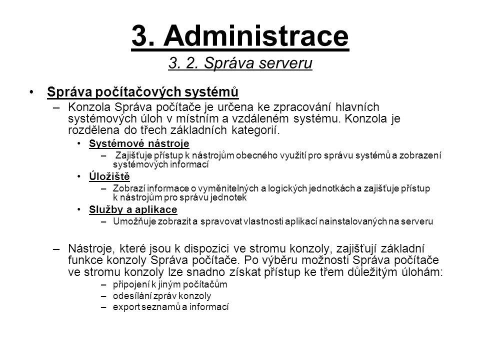 3. Administrace 3. 2. Správa serveru