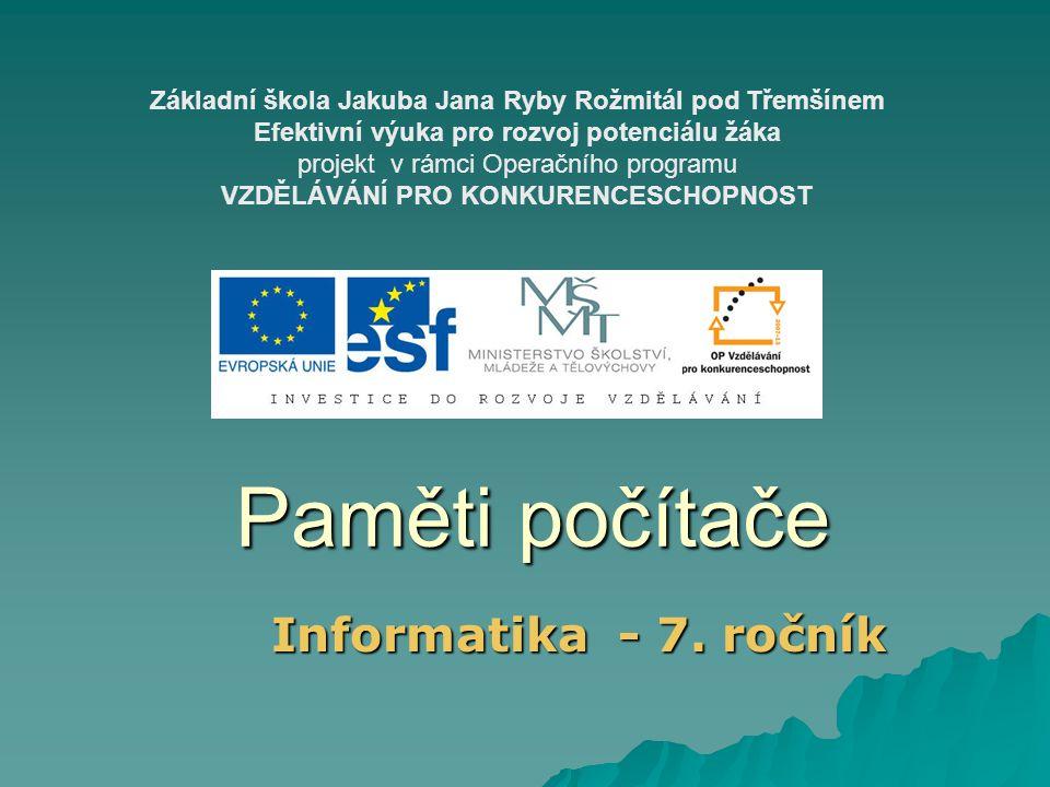 Paměti počítače Informatika - 7. ročník