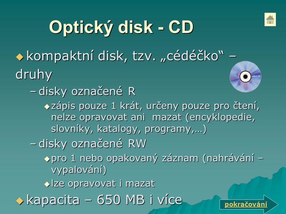 """Optický disk - CD kompaktní disk, tzv. """"cédéčko – druhy"""