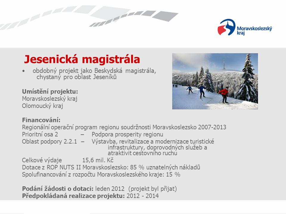 Jesenická magistrála obdobný projekt jako Beskydská magistrála, chystaný pro oblast Jeseníků. Umístění projektu: