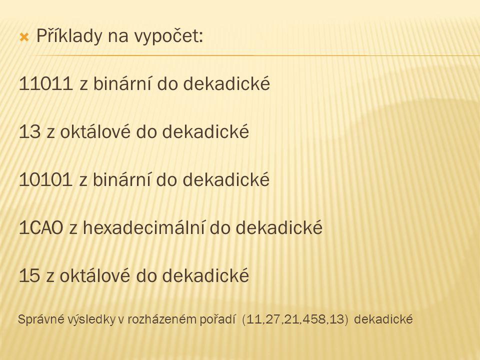 13 z oktálové do dekadické 10101 z binární do dekadické