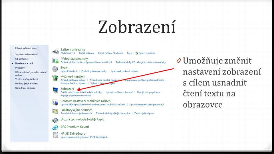 Zobrazení Umožňuje změnit nastavení zobrazení s cílem usnadnit čtení textu na obrazovce