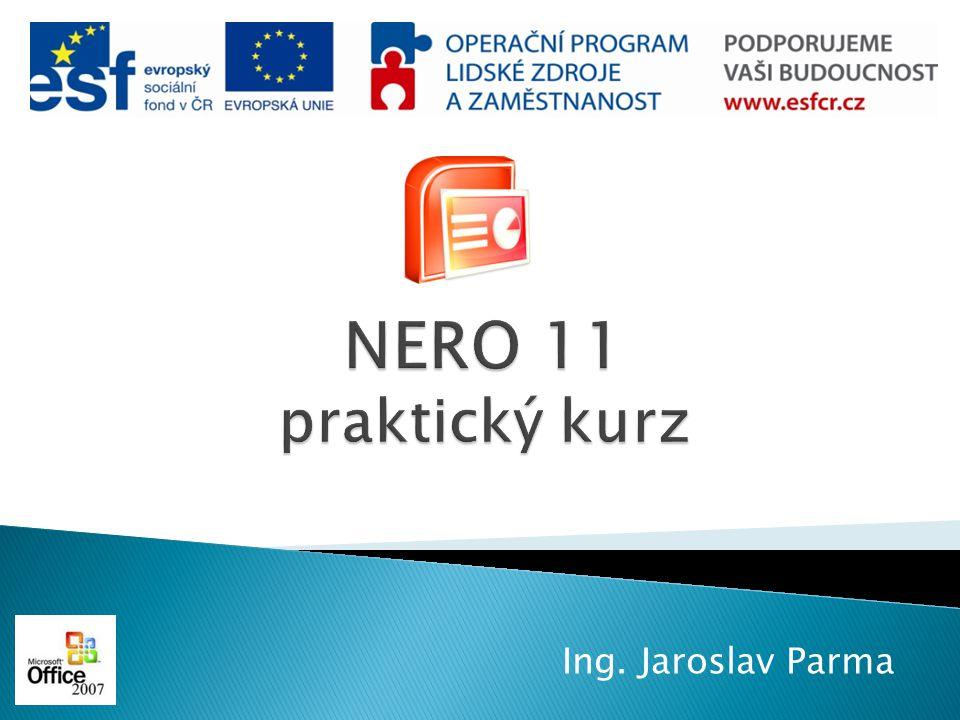 NERO 11 praktický kurz Ing. Jaroslav Parma