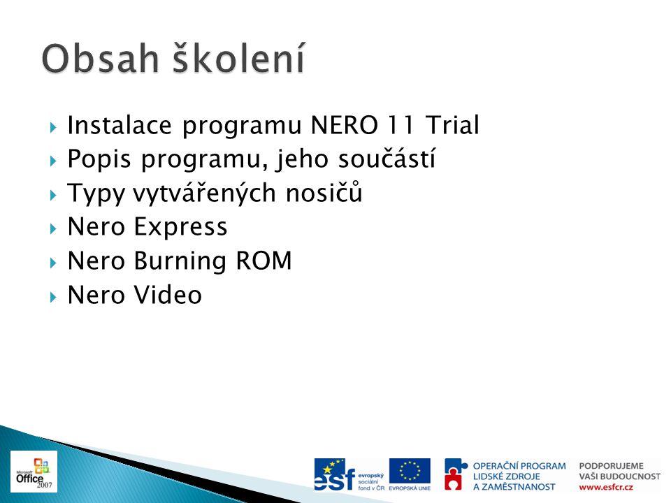 Obsah školení Instalace programu NERO 11 Trial