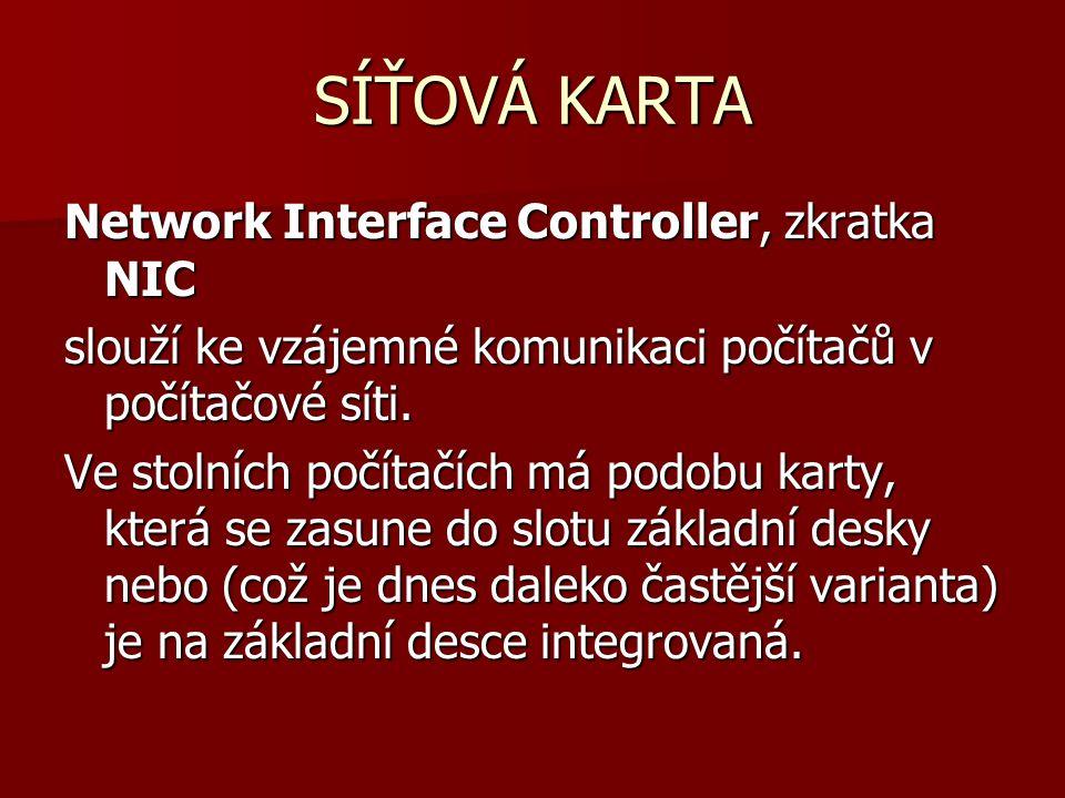 SÍŤOVÁ KARTA Network Interface Controller, zkratka NIC