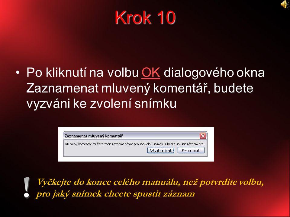 Krok 10 Po kliknutí na volbu OK dialogového okna Zaznamenat mluvený komentář, budete vyzváni ke zvolení snímku.