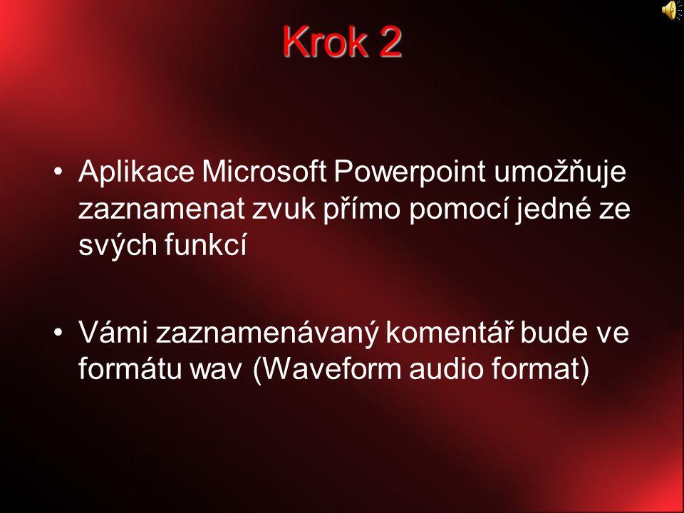 Krok 2 Aplikace Microsoft Powerpoint umožňuje zaznamenat zvuk přímo pomocí jedné ze svých funkcí.