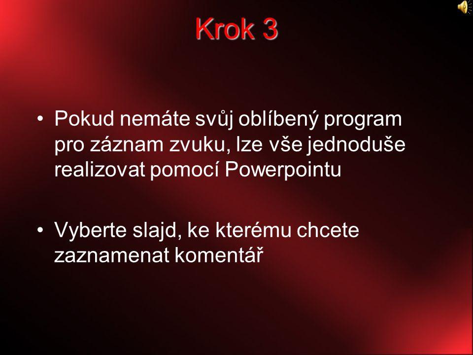 Krok 3 Pokud nemáte svůj oblíbený program pro záznam zvuku, lze vše jednoduše realizovat pomocí Powerpointu.