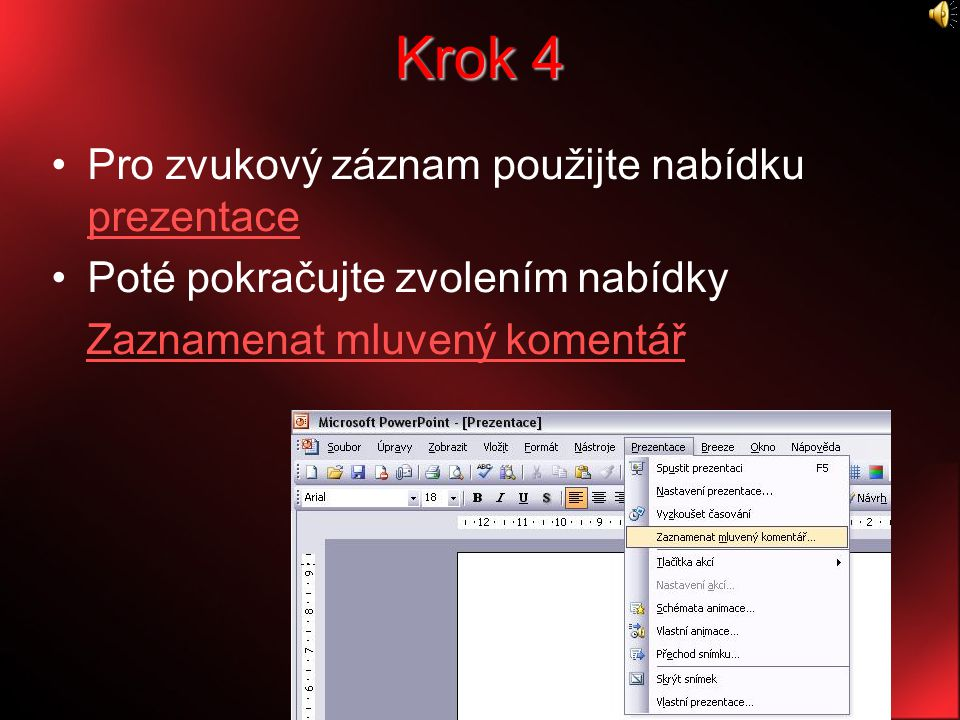 Krok 4 Pro zvukový záznam použijte nabídku prezentace
