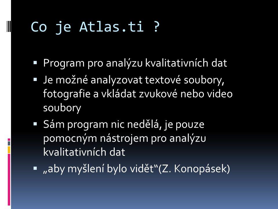Co je Atlas.ti Program pro analýzu kvalitativních dat