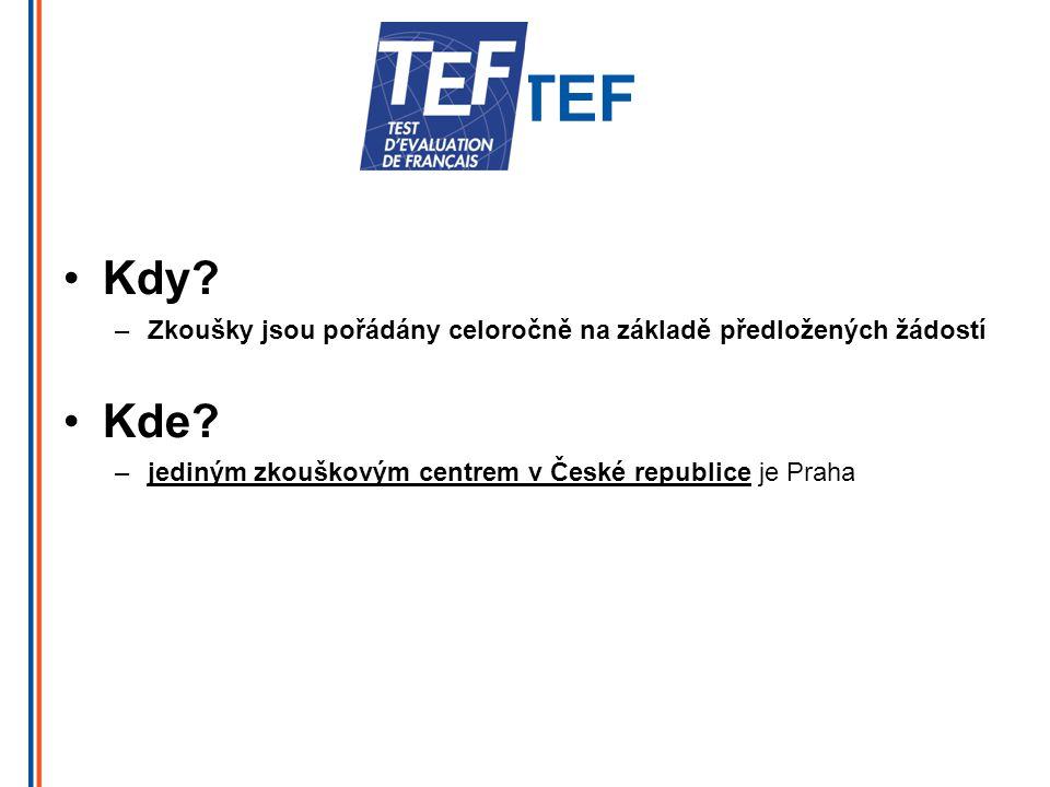 TEF Kdy. Zkoušky jsou pořádány celoročně na základě předložených žádostí.