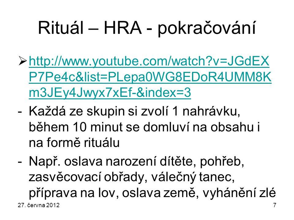 Rituál – HRA - pokračování