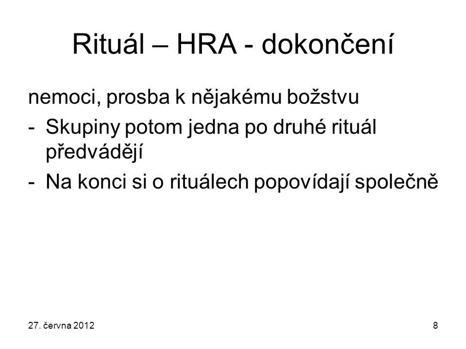 Rituál – HRA - dokončení