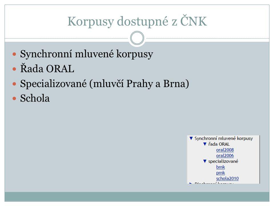 Korpusy dostupné z ČNK Synchronní mluvené korpusy Řada ORAL